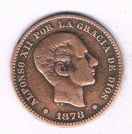 5 CENTIMOS 1878  SPANJE /7624/ - [ 1] …-1931 : Kingdom