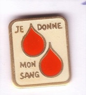 R92 Pin's DON DU SANG Je Donne Mon Sang Achat Immédiat - Medici