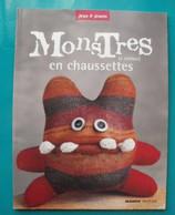 MONSTRES EN CHAUSSETTES à Réaliser, Collection Jeux Et Jouets - Do-it-yourself / Technical