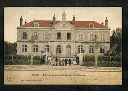 39 - DOLE - Faubourg De La Bédugue - Les Ecoles - 1905 - RARE - Dole