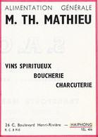 Carte Publicitaire  ALIMENTATION GENERALE -  M. TH. MATHIEU - VINS - BOUCHERIE - CHARCUTERIE - HAIPHONG - Tarjetas De Visita