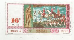 JC , Billet De Loterie Nationale,  16 E, Groupe 4, Seizième Tranche 1960, 26 NF,  La Chasse Au XVIII E Siècle - Lottery Tickets