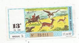 JC , Billet De Loterie Nationale,  13 E, Groupe 5, Treizième Tranche 1960, 17,50 NF,  Les Grandes Chasses ,Perse - Lottery Tickets