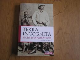 TERRA INCOGNITA Récits D'Explorateurs Histoire Exploration Voyageurs Afrique Sibérie Mer Pirate Marin Amérique Colomb - Historia