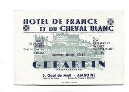 CARTE  De VISITE *HOTEL DE FRANCE Et DU CHEVAL BLANC  A AMBOISE 5 Quai Du Mail  GERARDIN - Tarjetas De Visita