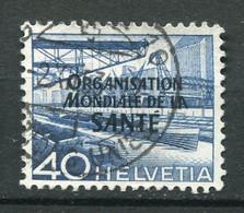 19653 SUISSE N°345 °40c. Bleu  Surchargé : ORGANISATION MONDIALE DE LA SANTE    1950   TB - Oficial