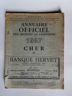 VR- 1957 Annuaire Bottin Téléphonique Abonnés Au Téléphone Du CHER (18) 84 Pages Quelques Pubicités - Telephone Directories