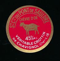 étiquette Fromage De Chèvre 45%mg  Crottin De  Chavignol Chèvre D'or  Stée Laitiere Du Pont De Sauldre - Käse