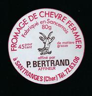 étiquette Fromage De Chèvre Fermier 45%mg   80g  P Bertrand   Santranges S Cher 18 - Käse