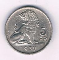 5 FRANK 1939 VL BELGIE /7679/ - 1934-1945: Leopold III