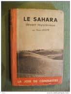 Le Sahara Désert Mystérieux De Henri  Lhote 1937 Hoggar Photos Voyage Géographie - Voyages
