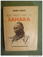 Aux Prises Avec Le Sahara De Henri Lhote 1943 Illustré Voyage Hoggar Touareg Tanezrouft Tenere - Voyages