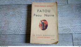 Fatou Peau Noire De Roger Francis Didelot  1942 Roman Voyage - Voyages