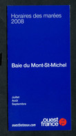 Horaires Des Marées 2008 De La Baie Du Mont Saint Michel - Saint Malo / Granville - Pub Areva - Beaumont - Hague - Europe