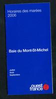 Horaires Des Marées 2006 De La Baie Du Mont Saint Michel - Saint Malo / Granville - Pub Musée Airborne - Ste Mère-Eglise - Europe