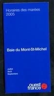 Horaires Des Marées 2005 De La Baie Du Mont Saint Michel - Saint Malo / Granville - Pub Musée Airborne - Ste Mère-Eglise - Europe