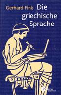 Die Griechische Sprache. Eine Einführung Und Eine Kurze Grammatik Des Griechischen - Schulbücher