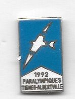 Pin's  Sports  J.O  PARALYMPIQUES  TIGNES - ALBERTVILLE  1992 - Olympic Games