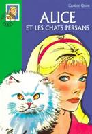Alice Et Les Chats Persans - De Caroline Quine - Bibliothèque Verte N° 450 - 2001 - Books, Magazines, Comics