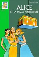Alice Et La Malle Mystèrieuse - De Caroline Quine - Bibliothèque Verte N° 486 - 2005 - Books, Magazines, Comics