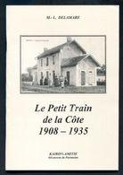 """Livre """"Le Petit Train De La Côte 1908-1935"""" Tramways Granville, St Pair, Kairon, Jullouville, Genêts, Avranches ... - Normandie"""