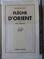 FLÈCHE D'ORIENT (PAUL MORAND 1932)- ÉDITÉ CHEZ GALLIMARD- - Andere