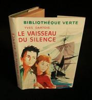 ( Enfantina ) LE VAISSEAU DU SILENCE Par Yves DARTOIS 1956 Bibliothèque Verte - Books, Magazines, Comics