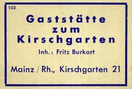 1 Altes Gasthausetikett, Gaststätte Zum Kirschgarten, Inh.: Fritz Burkart, Mainz / Rh., Kirschgarten 21 #1009 - Matchbox Labels