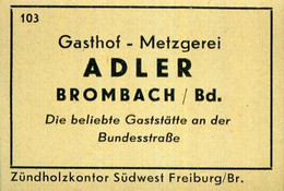 1 Altes Gasthausetikett, Gasthof – Metzgerei Adler, Brombach / Bd. #1010 - Matchbox Labels