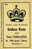1 Altes Gasthausetikett, Hotel Und Kurhaus Goldene Krone Mit Haus Feldbergblick, St. Märgen / Schw. #1011 - Matchbox Labels
