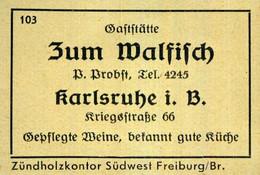 1 Altes Gasthausetikett, Gaststätte Zum Walfisch, B. Brobst, Karlsruhe I. B., Kriegstraße 66 #1013 - Matchbox Labels