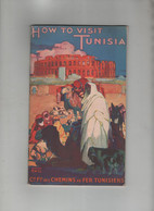 How To Visit Tunisia Compagnie Fermière Des Chemins De Fer Tunisiens Thil - Esplorazioni/Viaggi