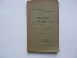 De La Baguette De Coudrier Aux DETECTEURS Du PROSPECTEUR - Edition 1931 - Do-it-yourself / Technical