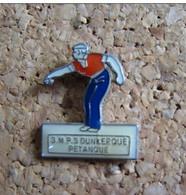 PINS PETANQUE SMPS DUNKERQUE  (59) - Bocce