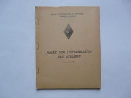 ECOLE D'APPLICATION DU  MATERIEL (Annexe De Bourges) - Notes Sur L'organisation Des Ateliers - Do-it-yourself / Technical