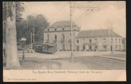AUX QUATRE BRAS  ESTAMINET AUBERGE ROUTE DE TERVUEREN  VICINAL  TRAM - Tervuren