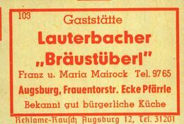"""1 Altes Gasthausetikett, GaststätteLauterbacher """"Bräustüberl"""" Franz U. Maria Mairock, Augsburg, Frauentorstr. #1018 - Matchbox Labels"""