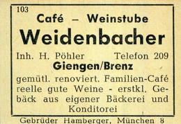 1 Altes Gasthausetikett, Café – Weinstube Weidenbacher, Inh. H. Pöhler, Giengen/Brenz #1021 - Matchbox Labels