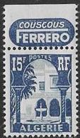 ALGERIE N°314a ** Avec Pub FERRERO Couscous  Neuf Sans Charnière MNH Luxe - Algeria (1924-1962)