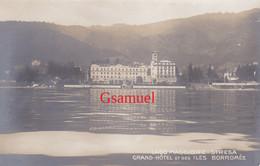 Italie Carte Photo - Lago Maggiore Stresa Grand Hotel Et Des Iles Borromée - Altre Città