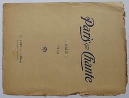 RARE! Paris Qui Chante : Tables Des Matières 1903 (tome I) 1904 (II) Et 1907 (V) - Music