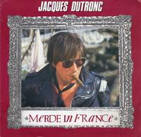 Disque - Jacques Dutronc - Merde In France - Gaumont Musique 751830 - France 1984 - Disco, Pop