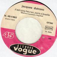 Disque - Jacques Dutronc - Il Est Cinq Heures, Paris S'éveille - Vogue V. 45.1482 - France 1968 - Disco, Pop