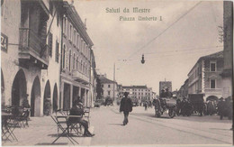 Saluti Da Mestre. Piazza Umberto I . Vecchia Cartolina Molto Animata, Persone, Carrozze. Tram. Rara. Etat Parfait. - Venezia (Venice)