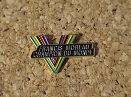 PINS CYCLISME VELO FRANCIS MOREAU CHAMPION DU MONDE - Ciclismo