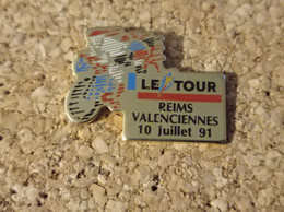 PINS CYCLISME VELO TOUR DE FRANCE 91 REIMS VALENCIENNES - Ciclismo