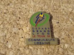 PINS CYCLISME VELO TOUR DE FRANCE 91 DEPART GRAND LYON COMMUNAUTE URBAINE - Ciclismo