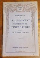 HISTORIQUE Du 113° Régiment Territorial D'infanterie , Guerre 1914/1918 - 1914-18