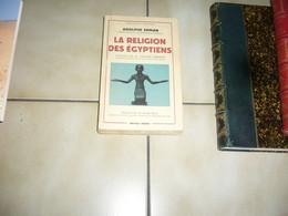 (  Egypte Archéologie Pharaon ) A Erman  La Religion Des Egyptiens - Archeology