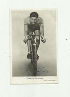CYCLISME - Charles Pelissier Avec Autographe Bon état - Ciclismo